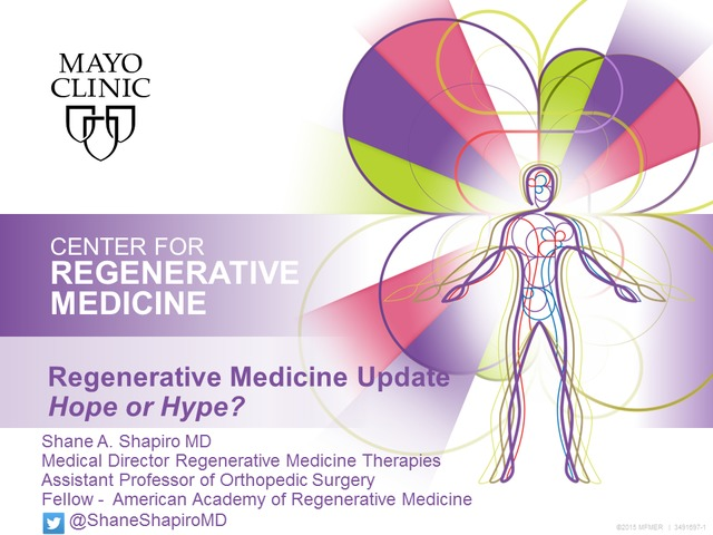 Shane A  Shapiro   Regenerative Medicine – Real, Hope or Hype