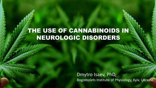 Dmytro Isaev | The Use of Cannabinoids in Neurological