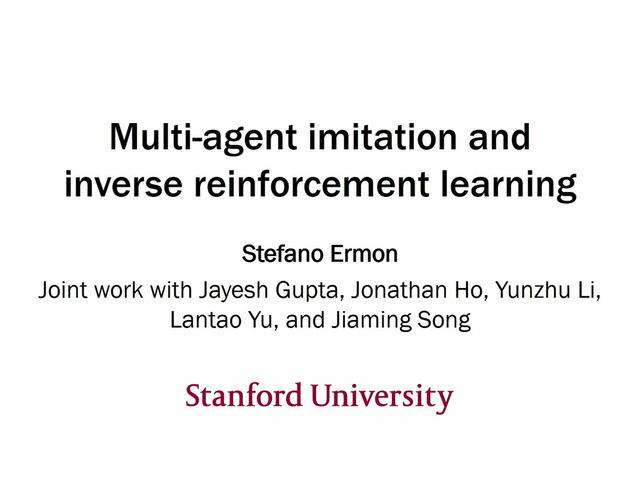 Stefano Ermon | Multi-Agent Imitation and Inverse