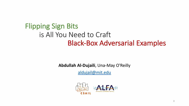 Abdullah Al-Dujaili | Flipping Sign Bits is All You Need to